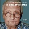 Jos Cuijten Is dementie erg?