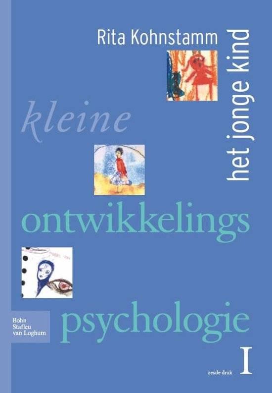 Kleine ontwikkelingspsychologie  deel 1 Het jonge kind