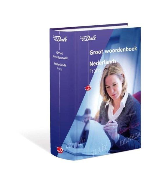 Van Dale groot woordenboek - Van Dale groot woordenboek Nederlands-Frans druk 4