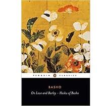 PENGUIN - ON LOVE AND BARLEY: HAIKU OF BASHO [ENGLISH]