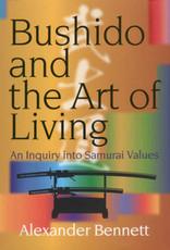 JPIC Bushido and the Art of Living: An Inquiry into Samurai Values