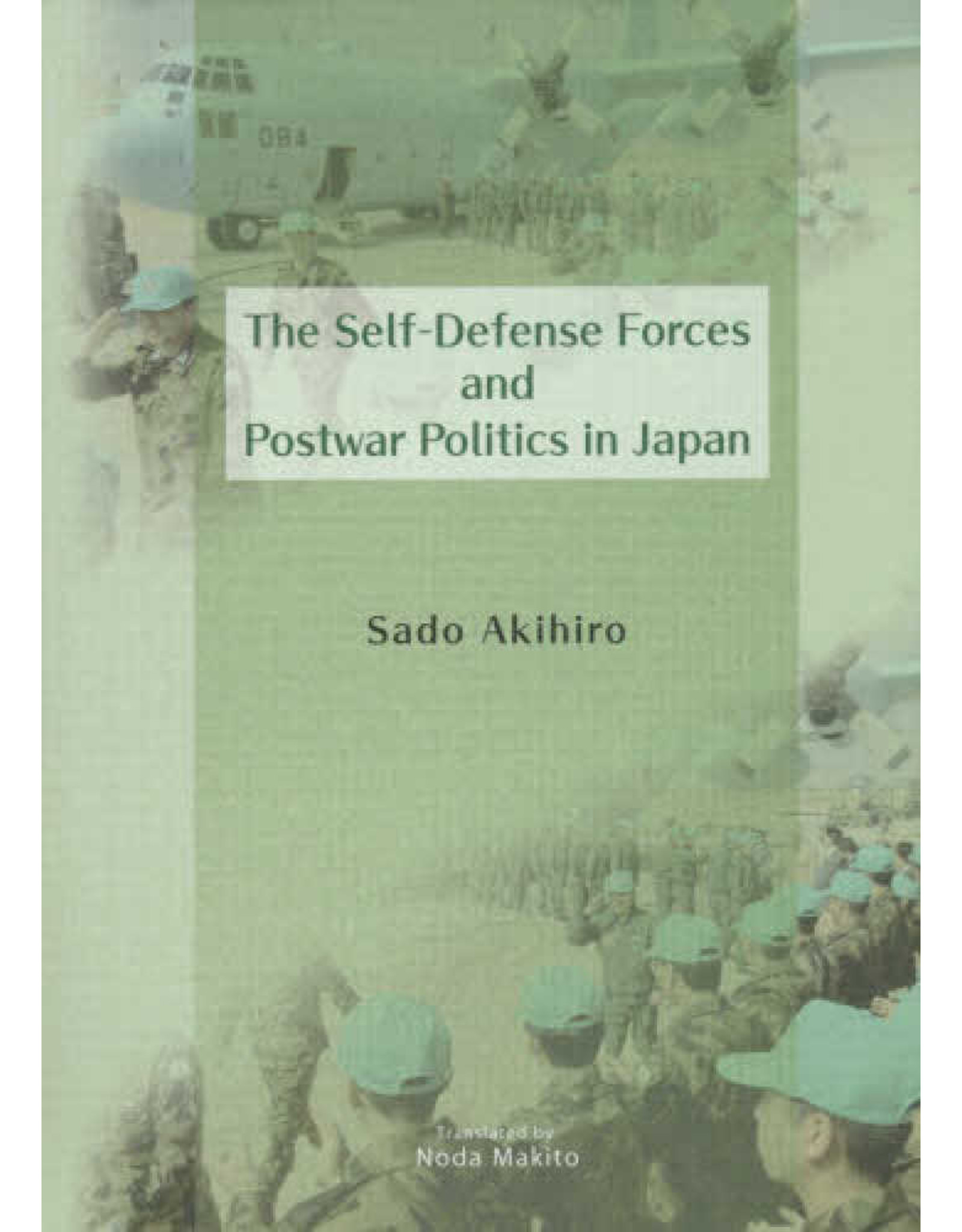 JPIC The Self-Defense Forces and Postwar Politics in Japan