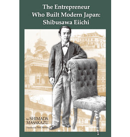 JPIC The Entrepreneur Who Built Modern Japan: Shibusawa Eiichi