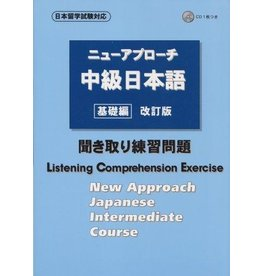 NEW APPROACH INTERMEDIATE JAPANESE, BASIC/ WORKBOOK FOR LISTENING W/CD