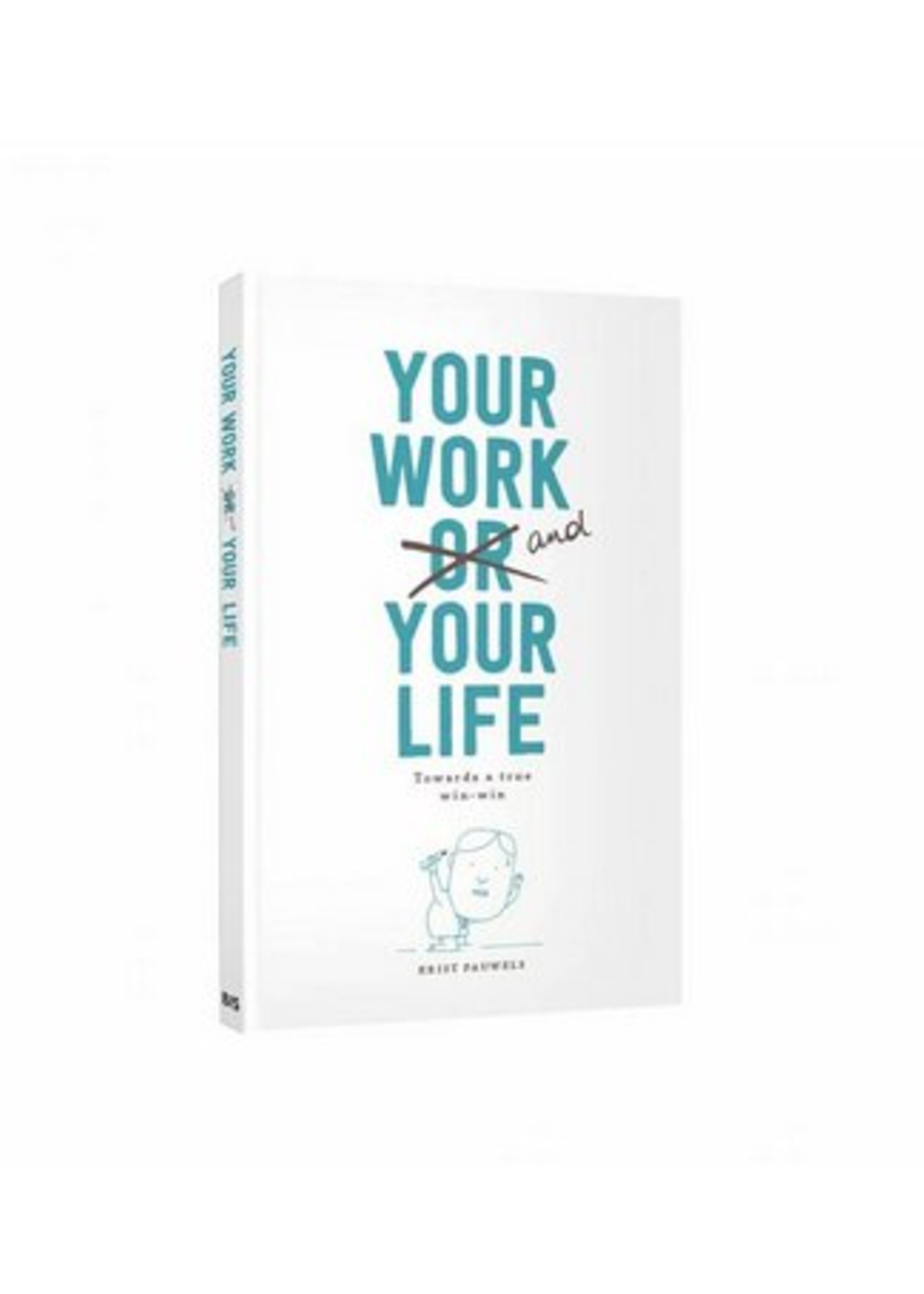 Your Work (or) Your  Life