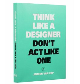 BIS Think like a designer don't act like one NL