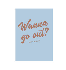 Mood MOOD card - wanna go out? maybe next year