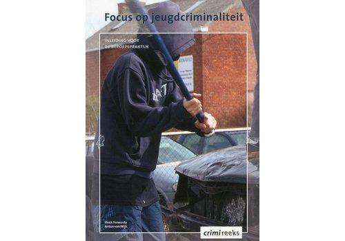 Focus op jeugdcriminaliteit druk 6 Tweedehands