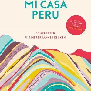 Mi Casa Peru - 80 Recepten uit de Peruaanse keuken