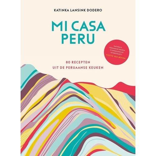 Mi Casa Peru - Katinka Lansink Dodero