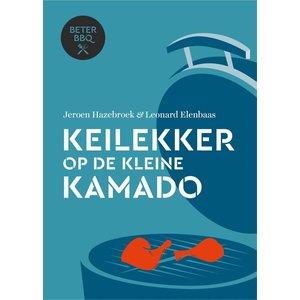 """Kookboek """"Keilekker op de kleine Kamado - Jeroen Hazebroek"""""""