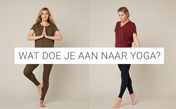 Wat doe je aan naar Yoga? Yoga outfit tips