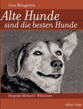 Alte Hunde sind die besten Hunde von G. Weingarten