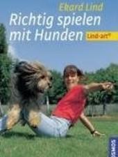 Richtig spielen mit Hunden v. Ekard Lind