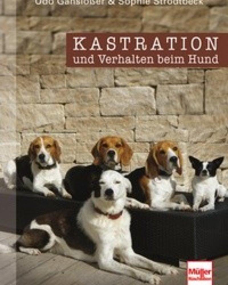 Kastration und Verhalten beim Hund von Sophie Strodtbeck / Udo Gansloßer