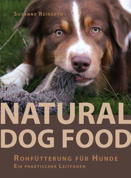 Natural Dog Food von Susanne Reinerth