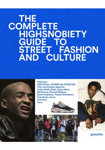 Gestalten The In Complete Highsnobiety Guide To Fashion And Street Culture