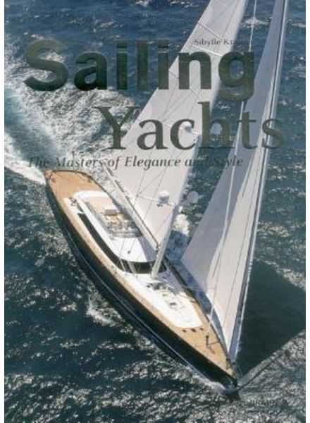 Sailing Yachts, the masters of elegance and style