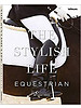 The stylish life : Equestrian