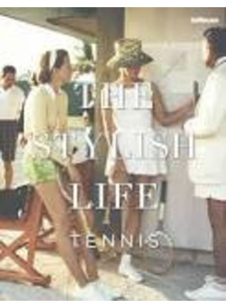 The stylish life : Tennis