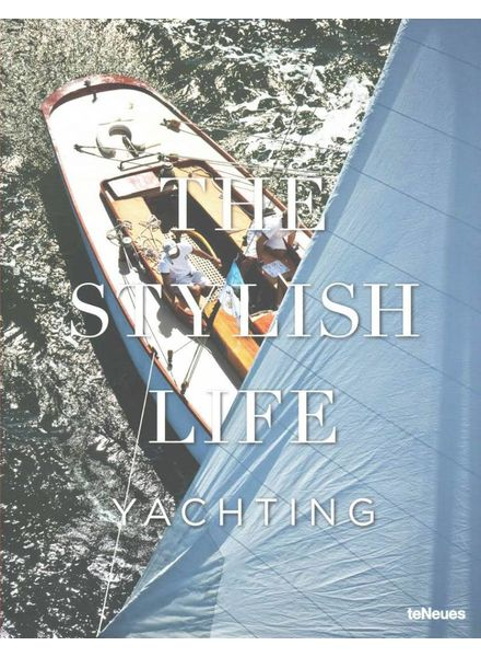 TeNeues The stylish life : Yachting