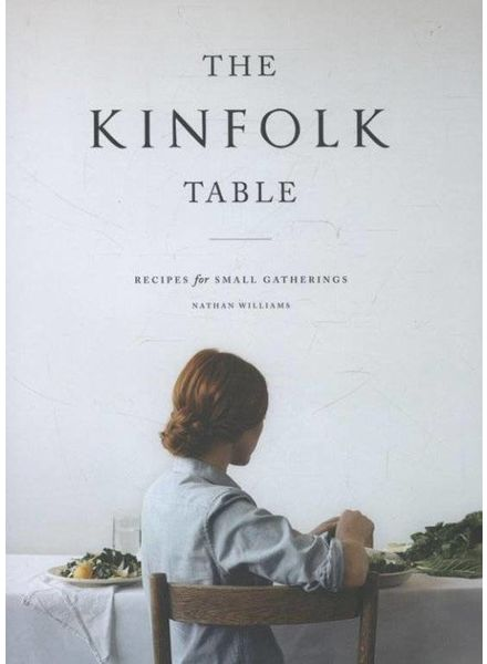 Kinfolk Table, Recipes for Small Gatherings