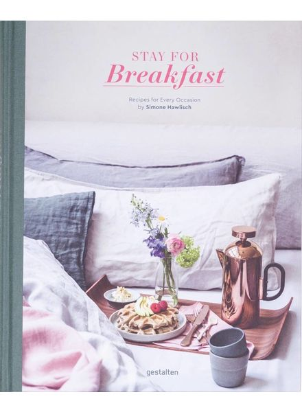 Gestalten Stay for breakfast, recipes for every occasion