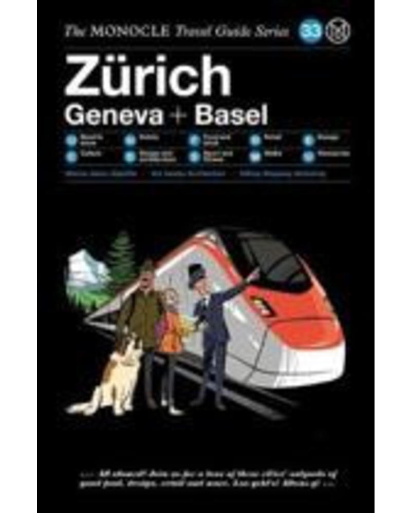 The Monocle Travel Guide Series : Zurich Basel Geneva