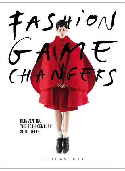 Fashion Game changers: Reinventing the 20th-Century Silhouet