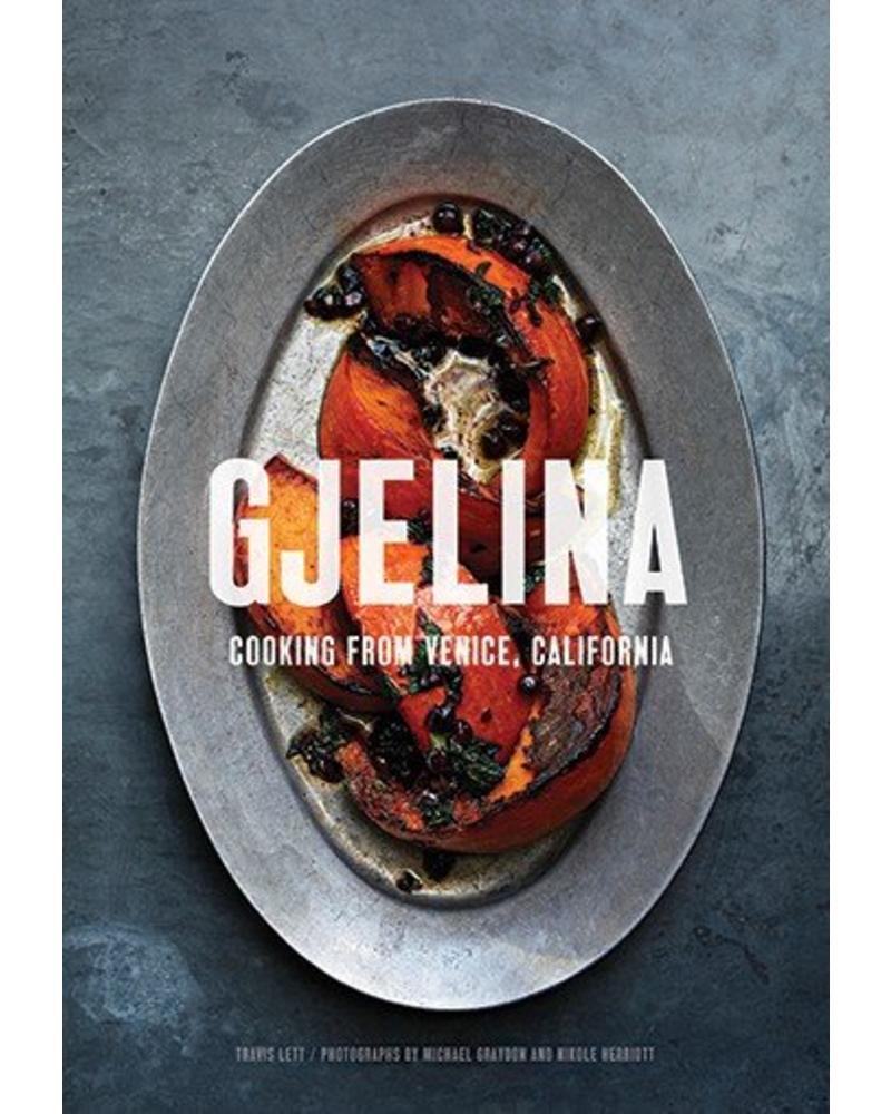 Gjelina cooks: California Cooking from Venice