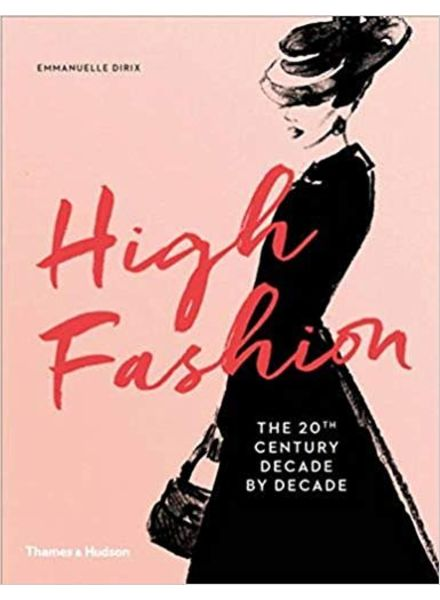 High Fashion, The 20th Century by Decade