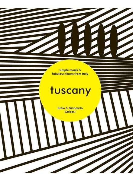 Tuscany, simple meals and fabulous feasts from Italy