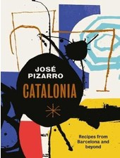 Catalonia, Recipes from Barcelona and Beyond
