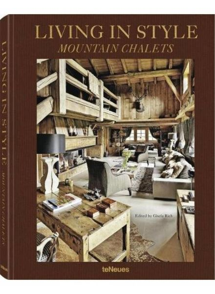 TeNeues Living in Style: Mountain chalets NEW