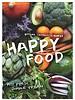 Happy food: Fast, fresh, simple vegan