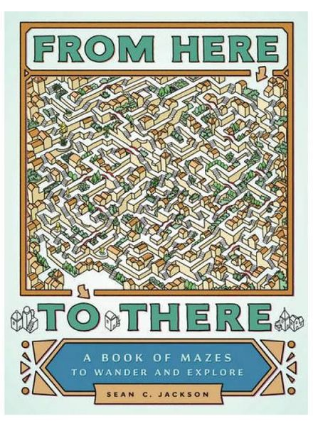 From here to there, a book of mazes to wander and explore