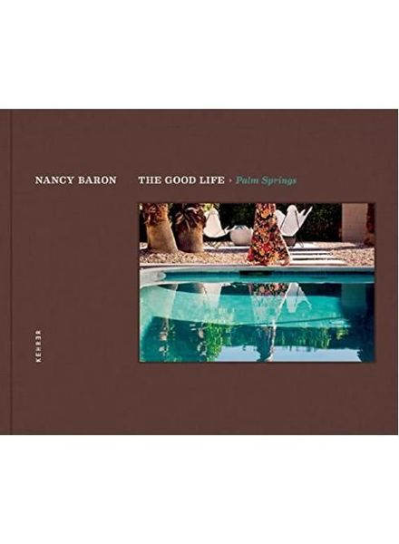 Baron Nancy, The good Life: Palm Springs
