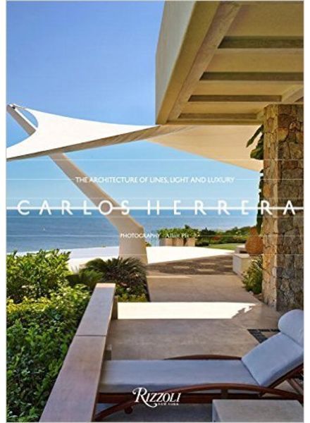 Rizzoli Herrera Carlos, The architecture of Lines, Light and Luxury
