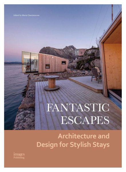 Fantastic escapes, Architecture and Design