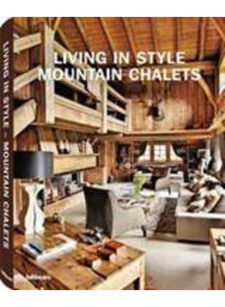 TeNeues Living in style : Mountain Chalets