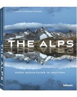 TeNeues The Alps - High Mountains in Motion