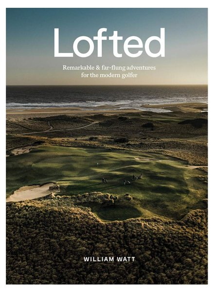 Hardie Grant Books LOFTED, Remarkable and Far-flung adventures for the modern golfer