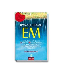 EM Fantastische Erfolge mit Effektiven Mikroorganismen