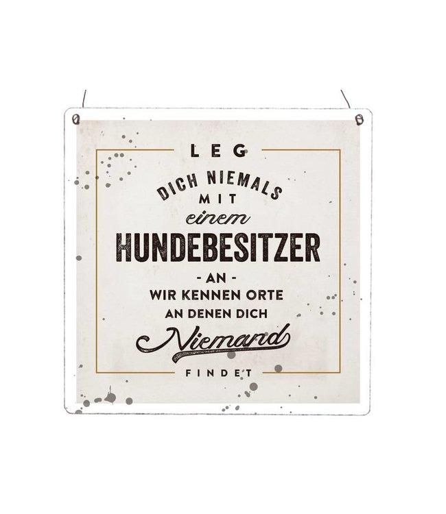 """Interluxe - Holzschild Shabby Vintage """"LEG DICH NIEMALS MIT EINEM HUNDEBESITZER AN"""""""