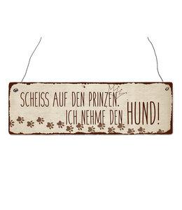 """Interluxe - Shabby Vintage Holzschild """"Scheiss auf den Prinzen"""""""