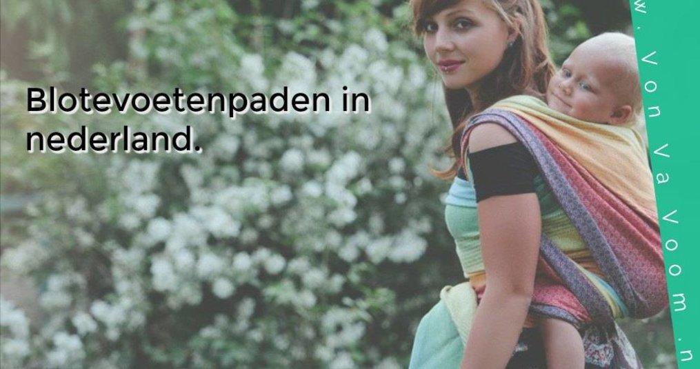 Blote voetenpaden in Nederland, waar vind ik die?!