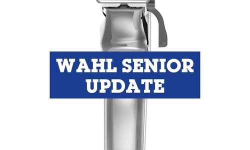 WAHL SENIOR UPDATE #1