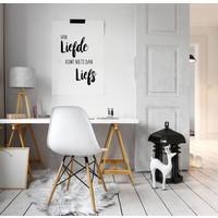 Van liefde komt niets dan liefs - Tekst poster - Wanddecoratie - Zwart wit
