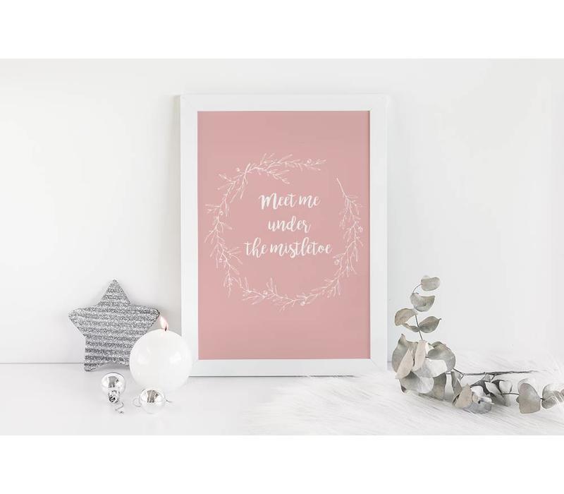 Meet me under the mistletoe - Kerst poster - Interieur poster - Wanddecoratie - Tekst poster - Roze