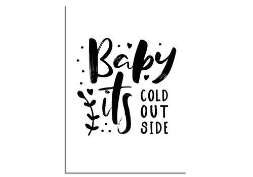 DesignClaud Kerstposter Baby it's cold outside - Kerstdecoratie Zwart wit